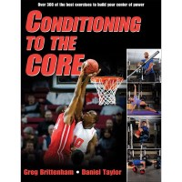 Conditioning To The Core By Greg Brittenham, Daniel Taylor