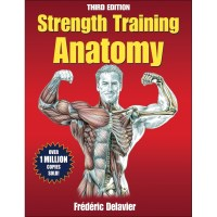 Strength Training Anatomy 3rd Edition By Frederic Delavier