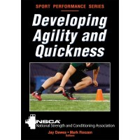 Developing Agility And Quickness By NSCA, Jay Dawes And Mark Roozen