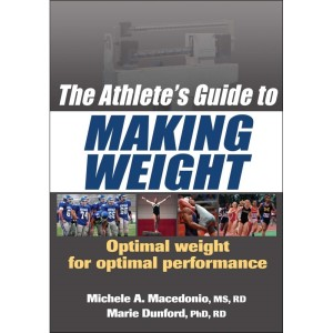 The Athlete's Guide to Making Weight By Michele Macedonio, Marie Dunford