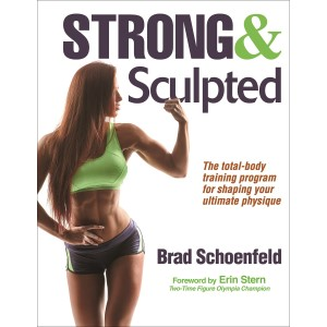 Strong & Sculpted By Brad Schoenfeld