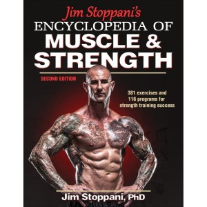 Encyclopedia of Muscle & Strength - 2nd Edition By Jim Stoppani