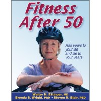 Fitness After 50 By Walter Ettinger, Brenda Wright And Steven N. Blair