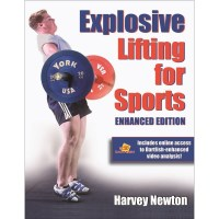 Explosive Lifting For Sports Enhanced Edition By Harvey Newton