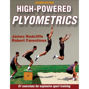 High-Powered Plyometrics - 2nd Edition By James C. Radcliffe, Robert C. Farentinos