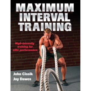 Maximum Interval Training By John Cissik, Jay Dawes