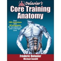 Delavier's Core Training Anatomy By Frederic Delavier And Michael Gundill