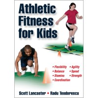 Athletic Fitness For Kids By Scott Lancaster, Radu Teodorescu