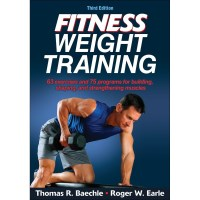 Fitness Weight Training 3rd Edition By Thomas R. Baechle And Roger W. Earle