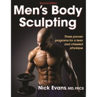Men's Body Sculpting 2nd Edition By Nicholas Evans
