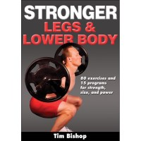 Stronger Legs And Lower Body By Tim Bishop