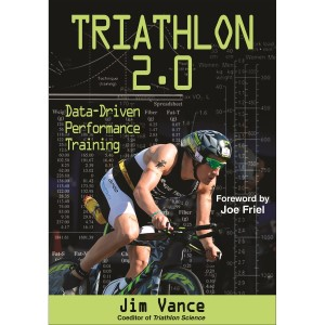 Triathlon 2.0  Data-Driven Performance Training By Jim Vance