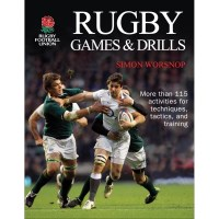 Rugby Games And Drills By Rugby Football Union And Simon Worsnop
