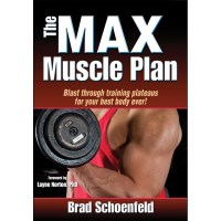 The Max Muscle Plan By Brad Schoenfeld