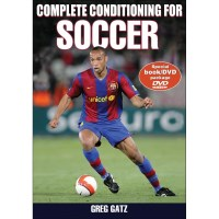 Complete Conditioning For Soccer Book With DVD By Greg Gatz