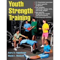 Youth Strength Training By Avery Faigenbaum And Wayne Westcott
