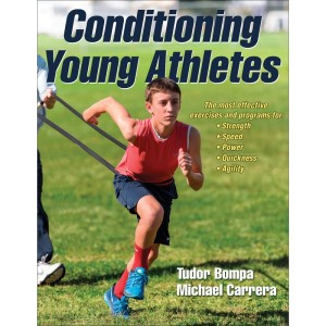 Conditioning Young Athletes By Tudor Bompa, Michael Carrera