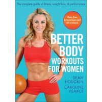 Better Body Workouts For Women By Dean Hodgkin, Caroline Pearce