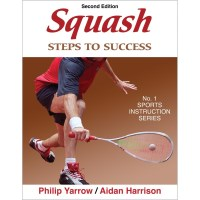Squash: Steps To Success 2nd Edition By Philip Yarrow And Aidan Harrison