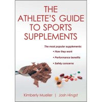 Athlete's Guide To Sports Supplements By Kimberly Mueller, Josh Hingst