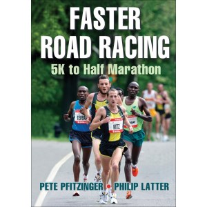 Faster Road Racing: 5K To Half Marathon By Pete Pfitzinger, Philip Latter