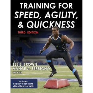Training For Speed, Agility And Quickness 3rd Edition By Vance A. Ferrigno, Lee E. Brown