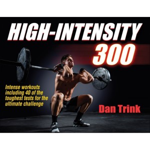 High-Intensity 300 By Dan Trink