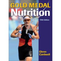 Gold Medal Nutrition 5th Edition By Glenn Cardwell
