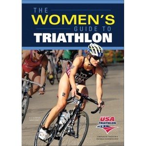 The Women's Guide to Triathlon By USA Triathlon