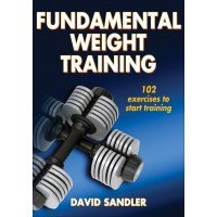 Fundamental Weight Training By David Sandler
