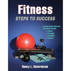 Fitness: Steps To Success By Nancy Naternicola
